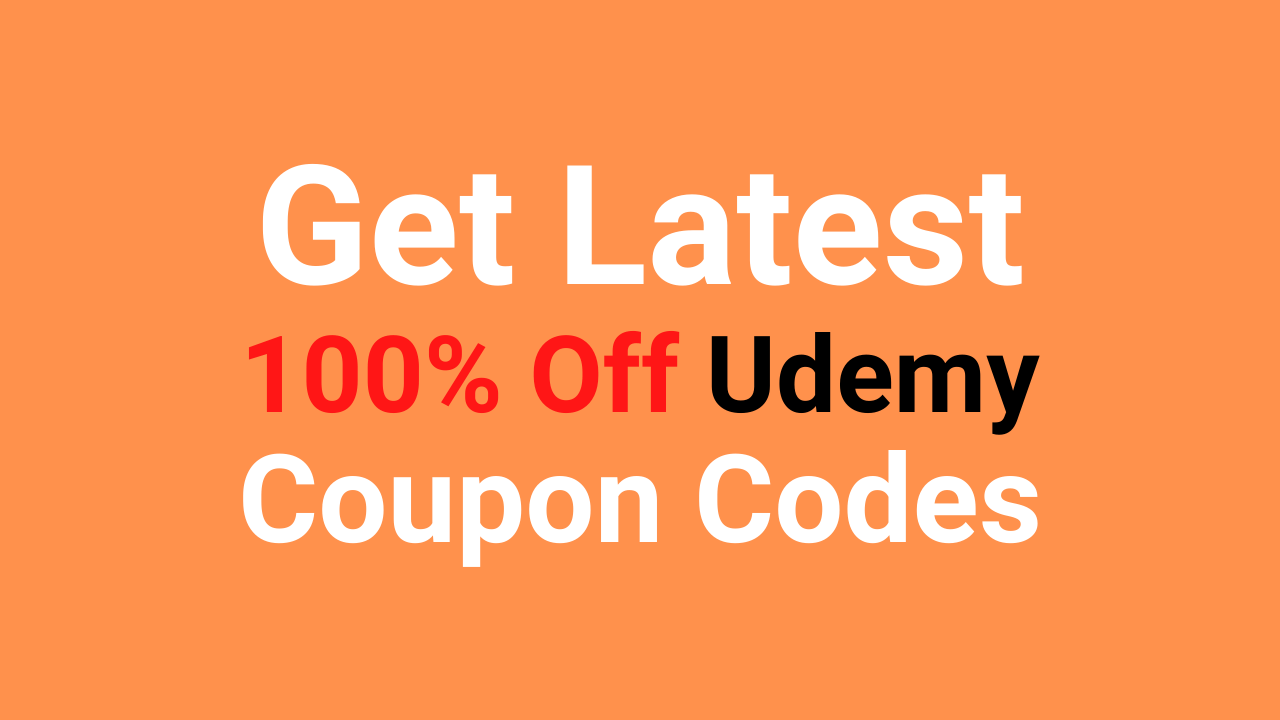 1000+ Udemy Coupon Codes | Get Latest 100% Off Coupons